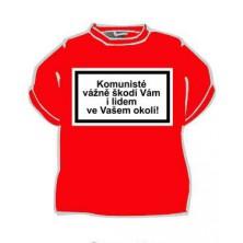 Tričko Komunisté vážně škodí Vám i lid